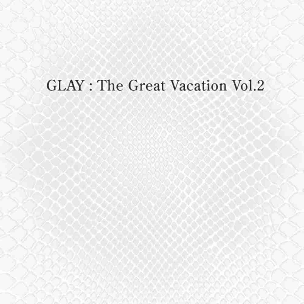 GREAT VACATION / GLAY のジャケット
